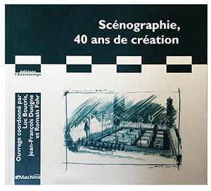 Publication Raymond Sarti, Scénographie, 40 ans de création