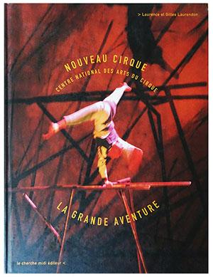 Publication Raymond Sarti, CNAC Nouveau Cirque. La Grande Aventure