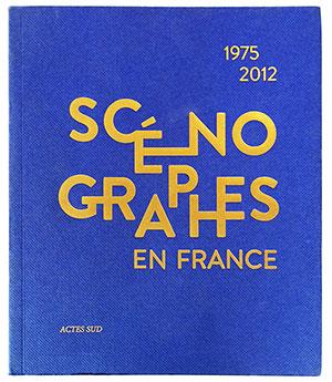 Publication Raymond Sarti, Scénographes en France